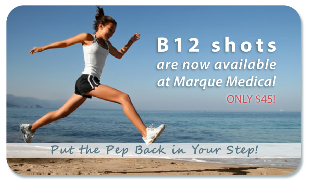 B12 Shots are available at Marque Medical for $45. Put the pep back in your step